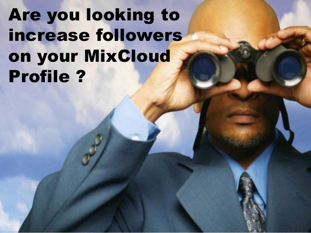 Are you looking to increase followers on your MixCloud Profile ?