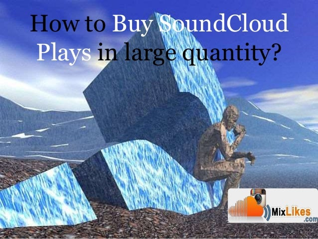 Buy More SoundCloud Plays For Quick Results Slide 3