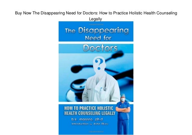 Buy Now The Disappearing Need for Doctors: How to Practice