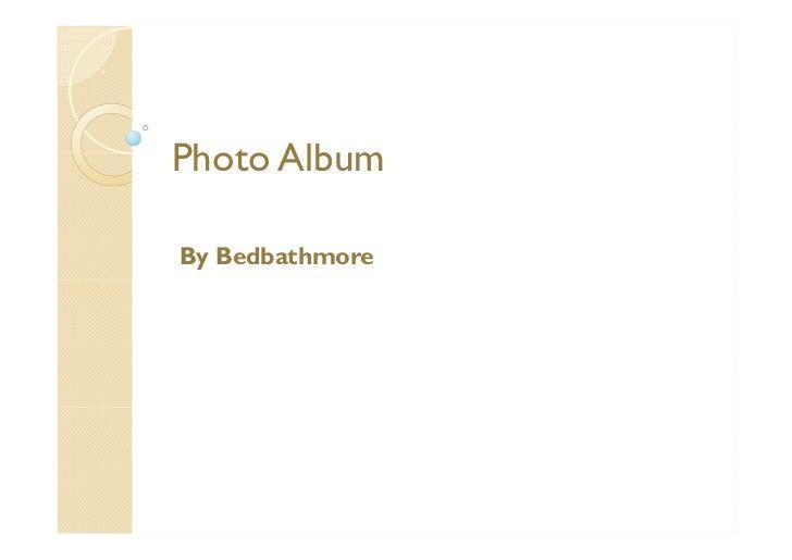 Photo AlbumBy Bedbathmore