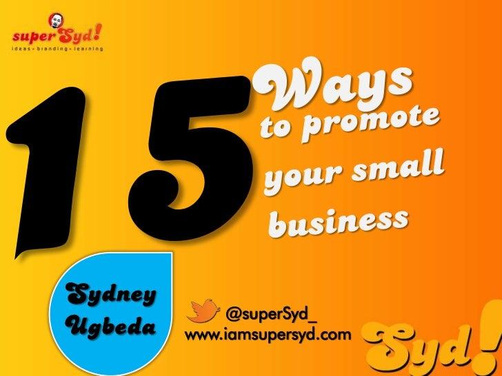 Sydney             @superSyd_Ugbeda   www.iamsupersyd.com