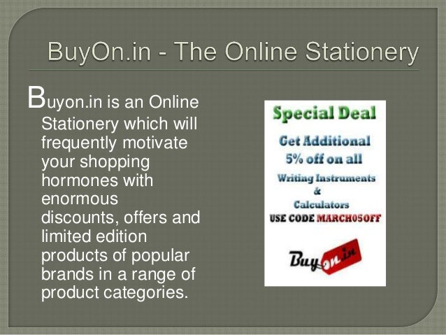 Buyon.in is an Online Stationery which will frequently motivate your shopping hormones with enormous discounts, offers and...