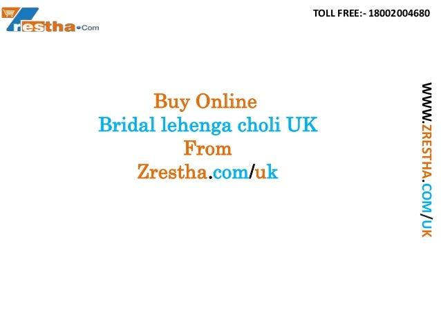 TOLL FREE:- 18002004680 WWW.ZRESTHA.COM/UK Buy Online Bridal lehenga choli UK From Zrestha.com/uk