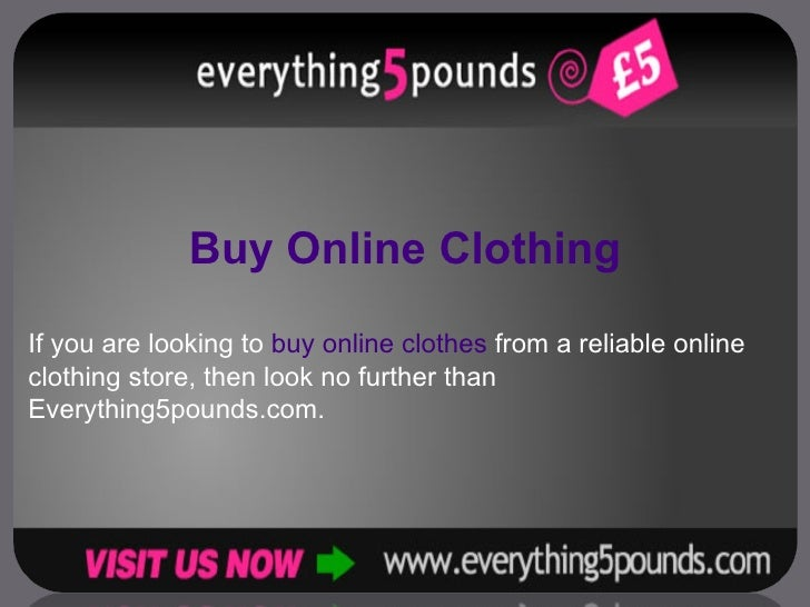 Buy Online Clothing If you are looking to  buy online clothes  from a reliable online clothing store, then look no further...