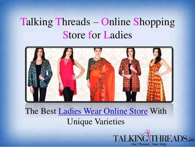 Talking Threads – Online Shopping Store for Ladies  The Best Ladies Wear Online Store With Unique Varieties