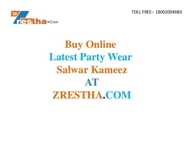 TOLL FREE:- 18002004680 Buy Online Latest Party Wear Salwar Kameez AT ZRESTHA.COM