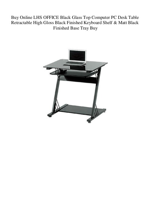 Buy Online Lhs Office Black Glass Top Computer Pc Desk Table Retracta