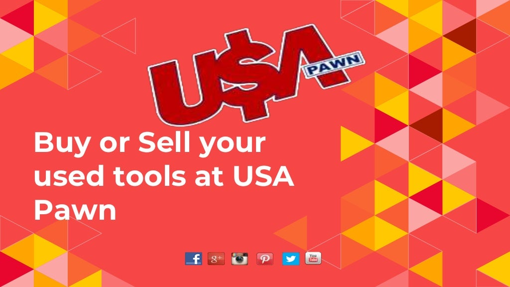 How to pawn or sell tools for top returns