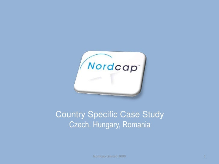 Country SpecificCaseStudy<br />Czech, Hungary, Romania<br />1<br />Nordcap Limited 2009<br />