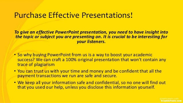 Purchase Effective Presentations! To give an effective PowerPoint presentation, you need to have insight into the topic or...