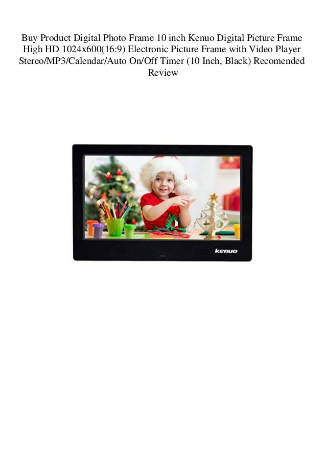 10 Inch, Black 16:9 Electronic Picture Frame with Video Player Stereo//MP3//Calendar//Auto On//Off Timer Digital Photo Frame 10 inch Kenuo Digital Picture Frame High HD 1024x600