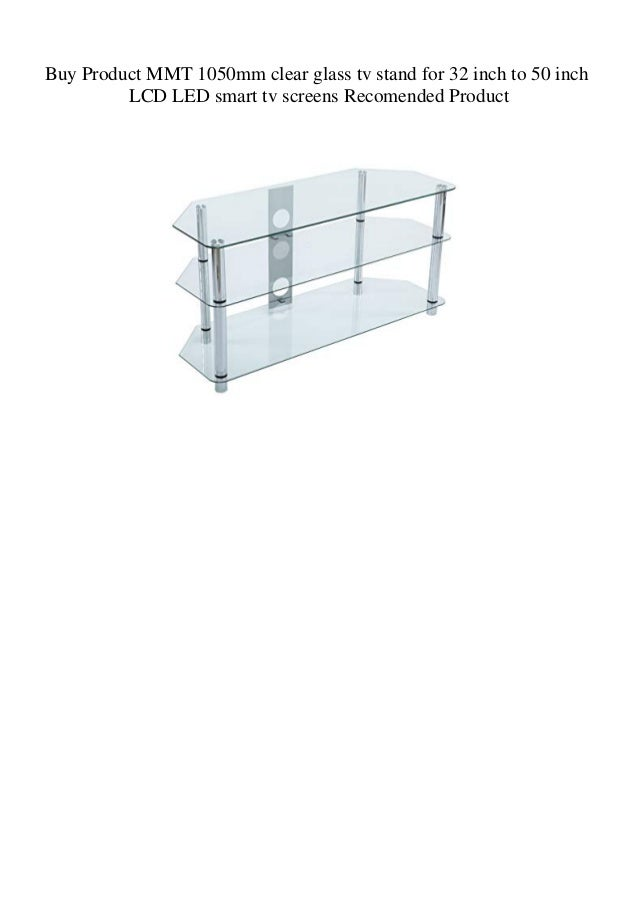 Buy Product Mmt 1050mm Clear Glass Tv Stand For 32 Inch To 50 Inch Lc