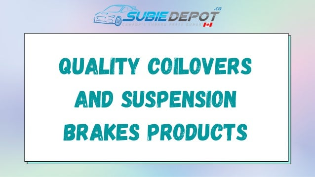Quality Coilovers and Suspension Brakes Products
