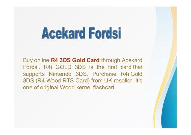 Buy online R4 3DS Gold Card through Acekard Fordsi. R4i GOLD 3DS is the first card that supports Nintendo 3DS. Purchase R4...