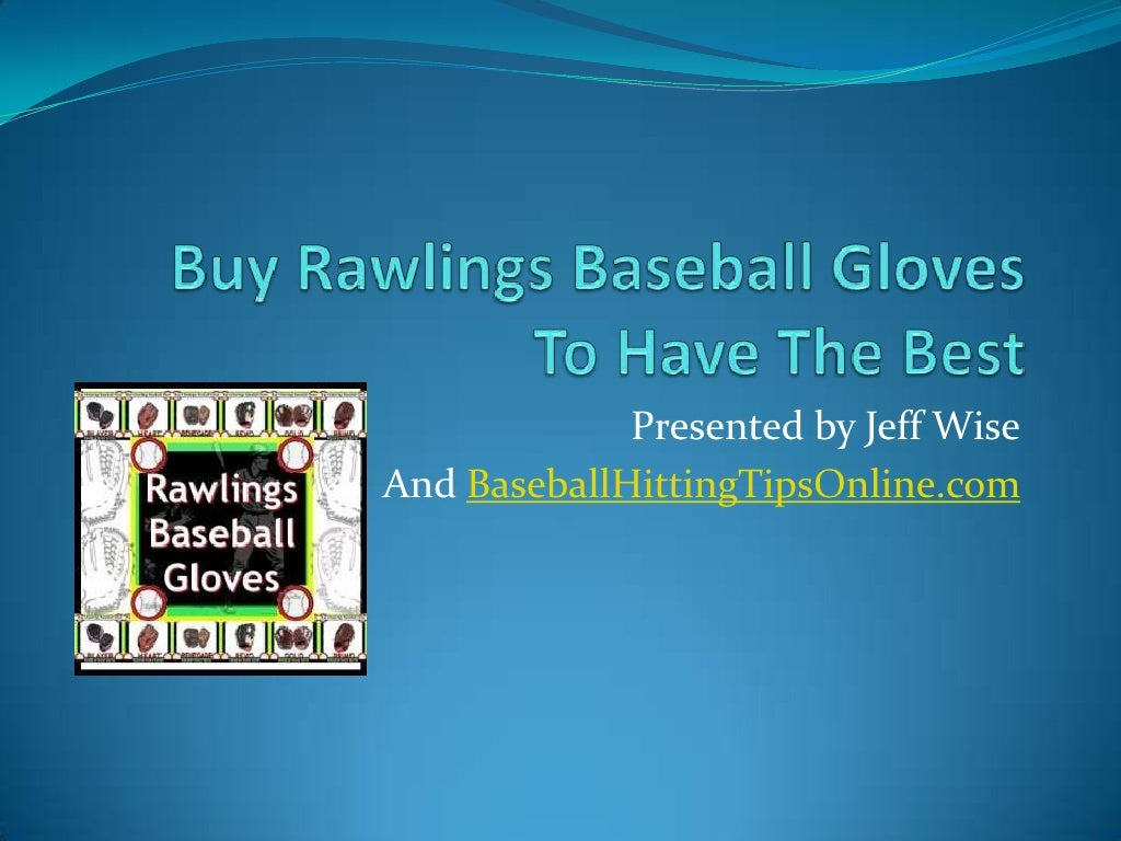 Buy rawlings baseball gloves to have the best