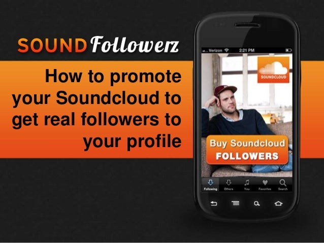 How to promoteyour Soundcloud toget real followers to         your profile