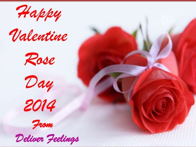 Happy Valentine Rose Day 2014 From Deliver Feelings ...