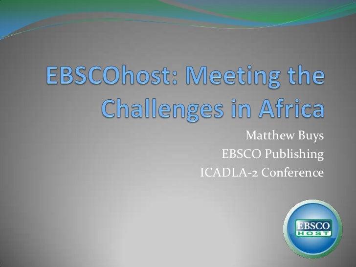 Matthew Buys   EBSCO PublishingICADLA-2 Conference