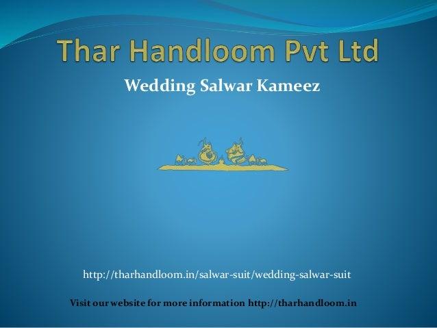 Wedding Salwar Kameez Visit our website for more information http://tharhandloom.in http://tharhandloom.in/salwar-suit/wed...