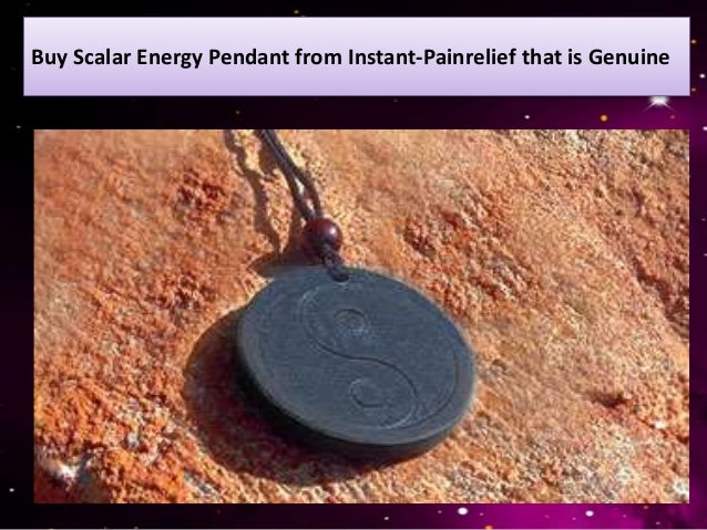 Buy Scalar Energy Pendant from Instant-Painrelief that is Genuine