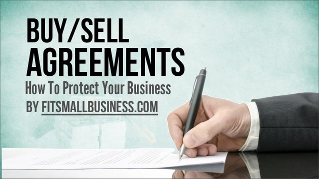 Buy/sell  Agreements How To Protect Your Business by FitSmallBusiness.com