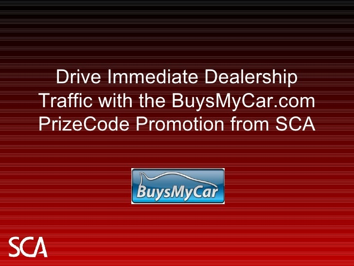 Drive Immediate Dealership Traffic with the BuysMyCar.com PrizeCode Promotion from SCA