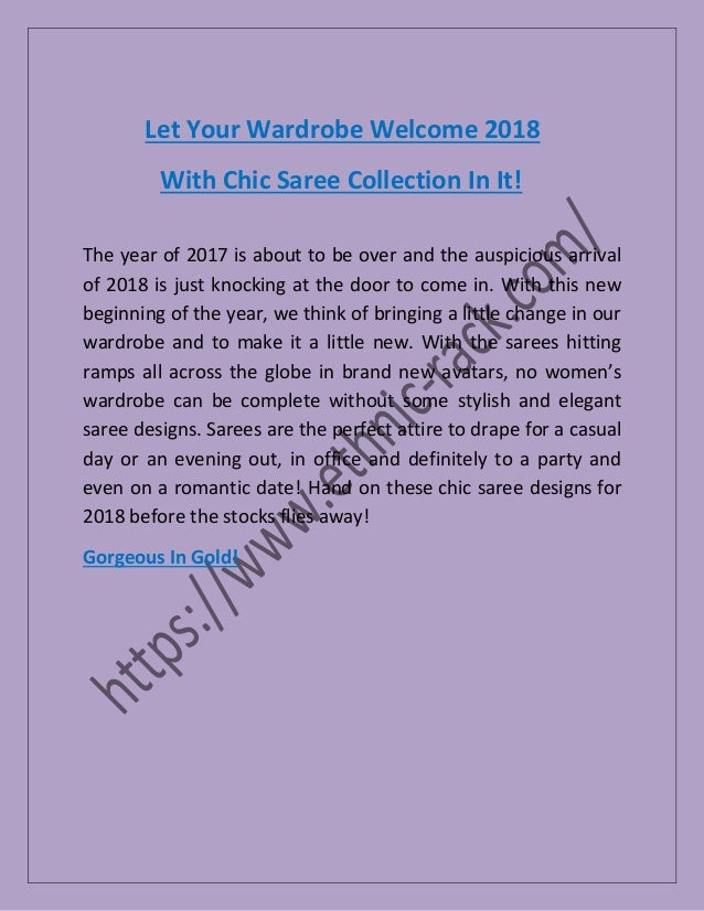 Let Your Wardrobe Welcome 2018 With Chic Saree Collection In It! The year of 2017 is about to be over and the auspicious a...