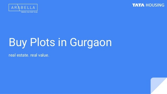 Buy Plots in Gurgaon real estate. real value.