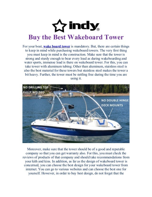 Buy the Best Wakeboard Tower For your boat, wake board tower is mandatory. But, there are certain things to keep in mind w...