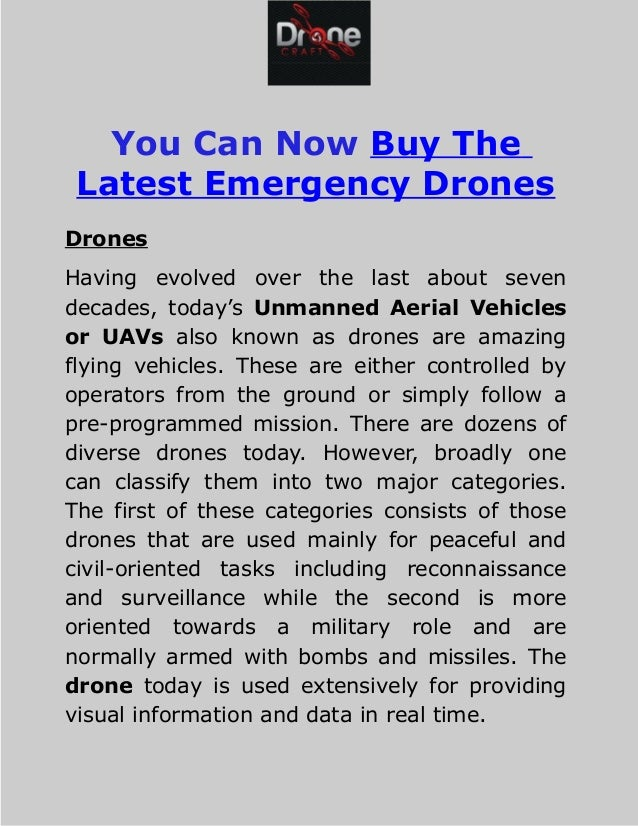 You Can Now Buy The Latest Emergency Drones Drones Having evolved over the last about seven decades, today's Unmanned Aeri...