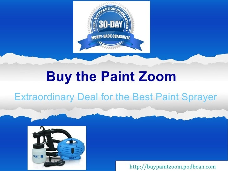 Buy the Paint ZoomExtraordinary Deal for the Best Paint Sprayer                         http://buypaintzoom.podbean.com