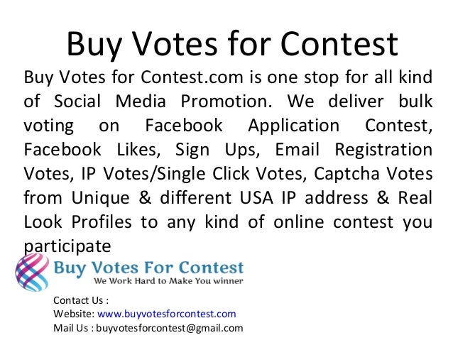 Buy Votes for Contest Buy Votes for Contest.com is one stop for all kind of Social Media Promotion. We deliver bulk voting...
