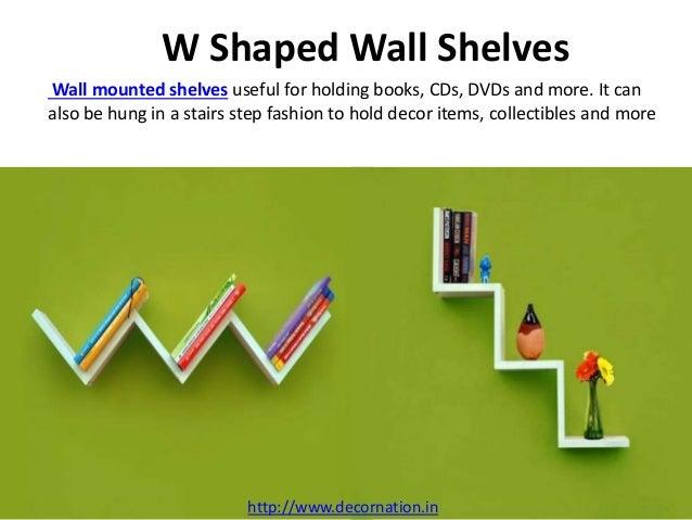 ... 3. W Shaped Wall Shelves ...