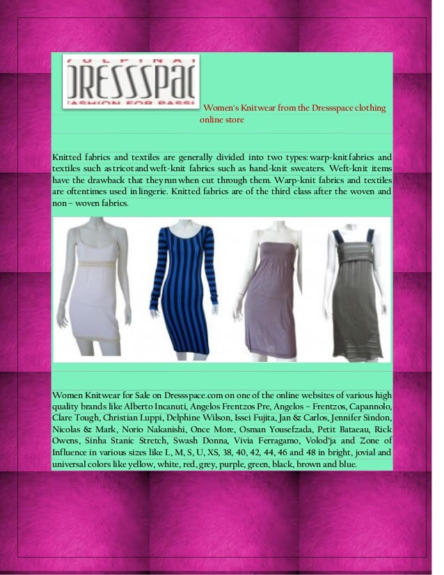 Women's Knitwear from the Dressspace clothing online store Knitted fabrics and textiles are generally divided into two typ...
