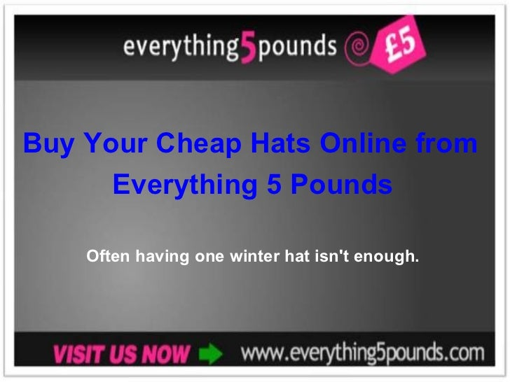 Buy your Cheap Hats Online from Everything 5 Pounds