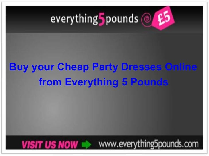 Buy your Cheap Party Dresses Online  from Everything 5 Pounds