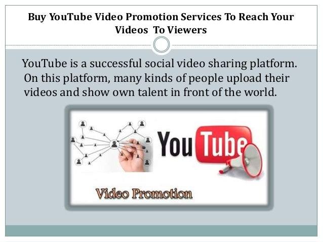Buy YouTube Video Promotion Services To Reach Your Videos To Viewers YouTube is a successful social video sharing platform...