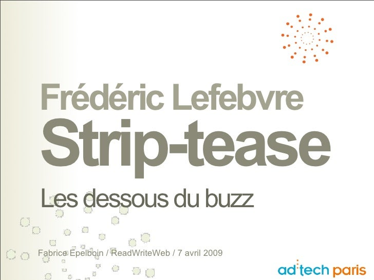 AdTech - présentation 'strip tease' du buzz sur Frédéric Lefebvre
