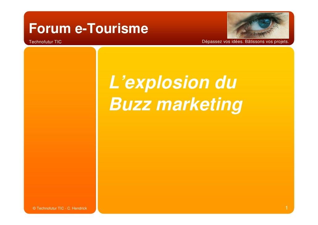 Forum e-Tourisme                                             Dépassez vos idées. Bâtissons vos projets. Technofutur TIC   ...