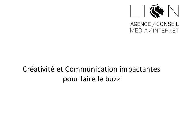 Créativité et Communication impactantes pour faire le buzz