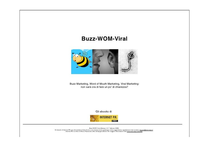 Buzz-WOM-Viral                             Buzz Marketing, Word of Mouth Marketing, Viral Marketing:                      ...