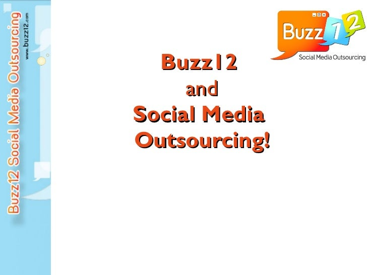 Buzz12  and Social Media  Outsourcing!