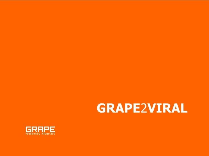 GRAPE 2 VIRAL