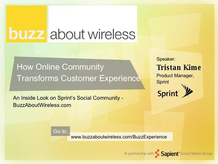 How Online Community Transforms Customer Experience An Inside Look on Sprint's Social Community - BuzzAboutWireless.com ww...
