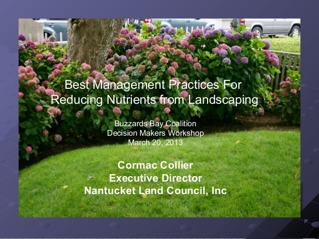 Best Management Practices ForReducing Nutrients from Landscaping          Buzzards Bay Coalition         Decision Makers W...