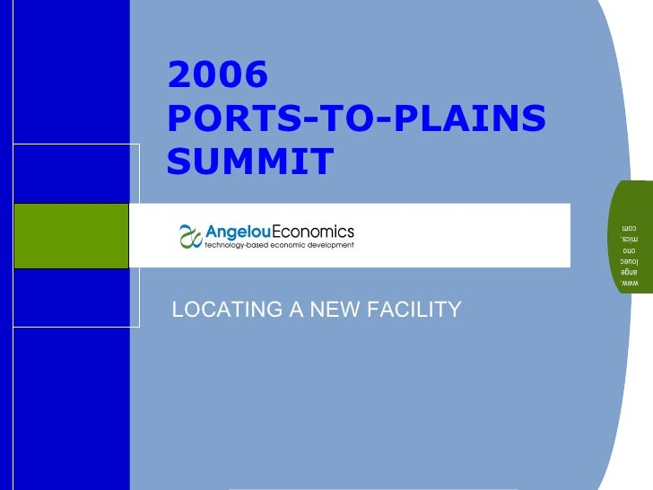 2006  PORTS-TO-PLAINS SUMMIT   LOCATING A NEW FACILITY www.angeloueconomics.com