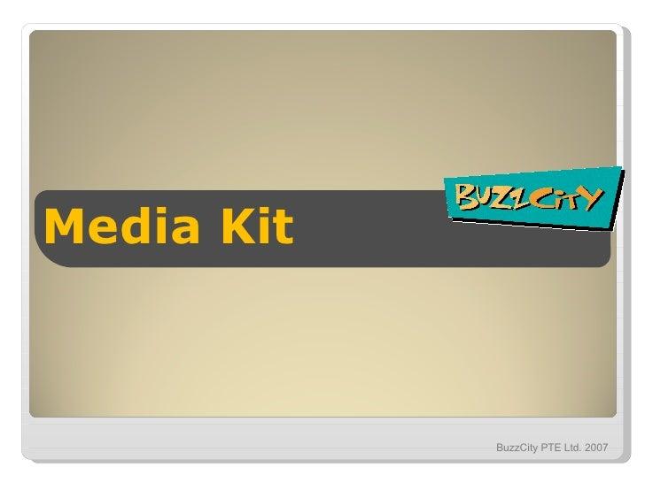 Media Kit BuzzCity PTE Ltd. 2007