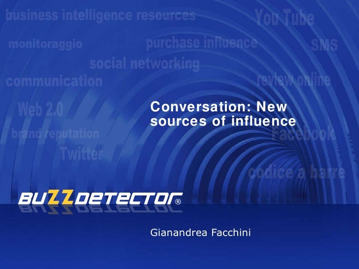 Conversation: New sources of influence Gianandrea Facchini monitoraggio business intelligence resources communication SMS ...