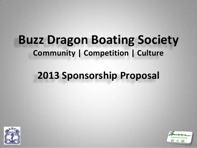Buzz Dragon Boating Society  Community | Competition | Culture   2013 Sponsorship Proposal