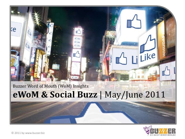 Buzzer Word of Mouth (WoM) InsightseWoM & Social Buzz | May/June 2011<br />© 2011 by www.buzzer.biz<br />